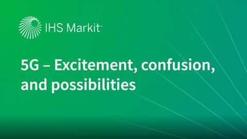5G Demand, Infrastructure, & Use Cases | IHS Markit
